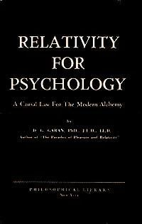 Relativity for psychology. A causal law for the modern alchemy (букинист)