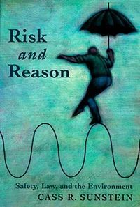 Risk and Reason. Safety, Law, and the Environment (букинист)