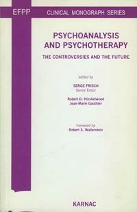 Psychoanalysis and Psychotherapy: The Controversies and the Future (букинист)
